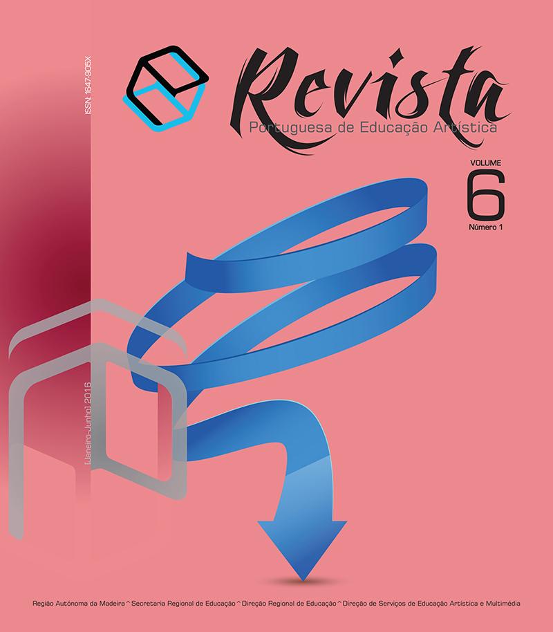 Ver Vol. 6 N.º 1 (2016): Revista Portuguesa de Educação Artística